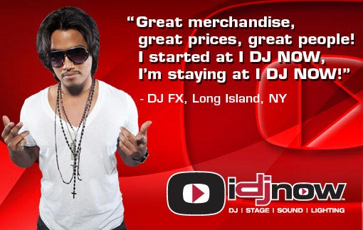 DJFX says Great merchandise, great prices, great people! I started at I DJ NOW, I'm staying at I DJ NOW!