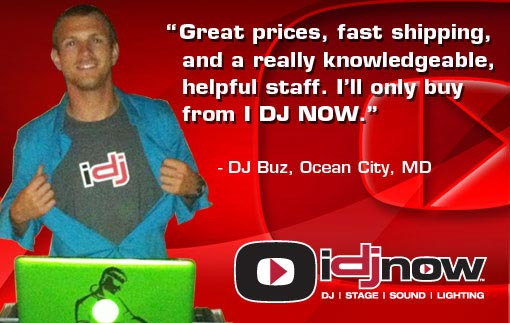 DJ_Buz says Great prices, fast shipping, and a really knowledgeable, helpful staff. I only buy from I DJ NOW.