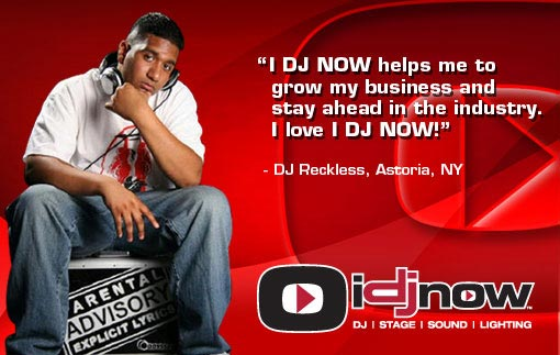 DJ Reckless Says, I DJ NOW helps me to grow my business and stay ahead in the industry. I love I DJ NOW!